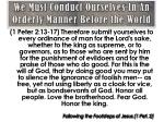 we must conduct ourselves in an orderly manner before the world