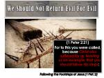 we should not return evil for evil