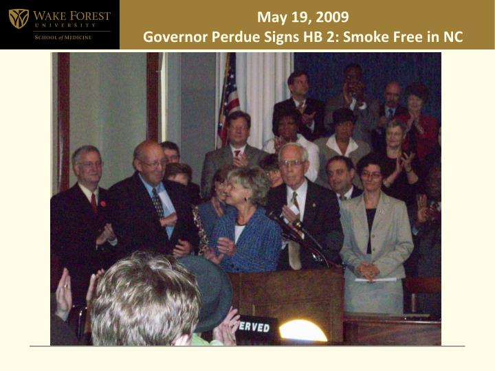 may 19 2009 governor perdue signs hb 2 smoke free in nc n.