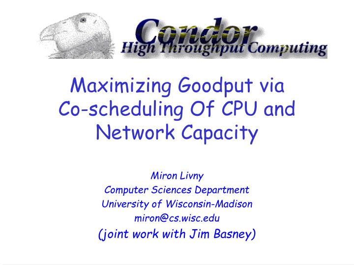 Maximizing goodput via co scheduling of cpu and network capacity