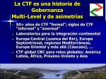 la ctf es una historia de gobernanza multi level y de asimetr as