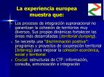la experiencia europea muestra que