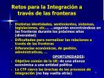 retos para la integraci n a trav s de las fronteras