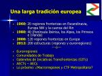 una larga tradici n europea