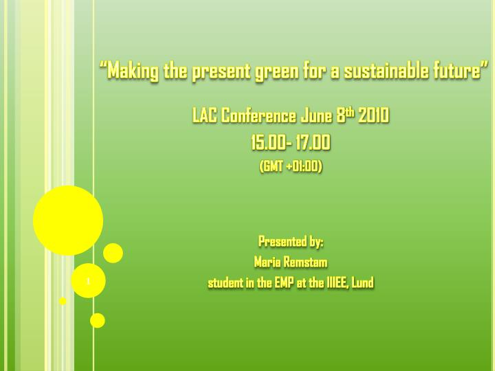 making the present green for a sustainable future n.
