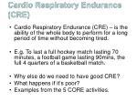 cardio respiratory endurance cre