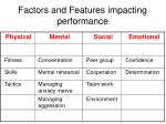 factors and features impacting performance