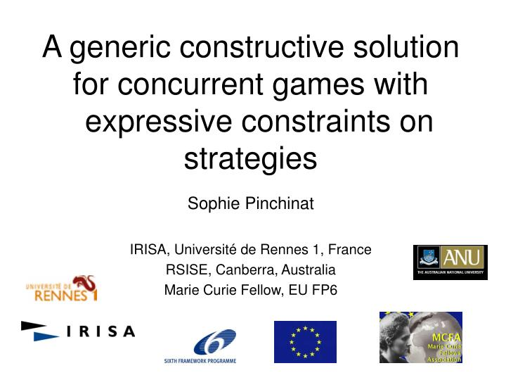 a generic constructive solution for concurrent games with expressive constraints on strategies n.