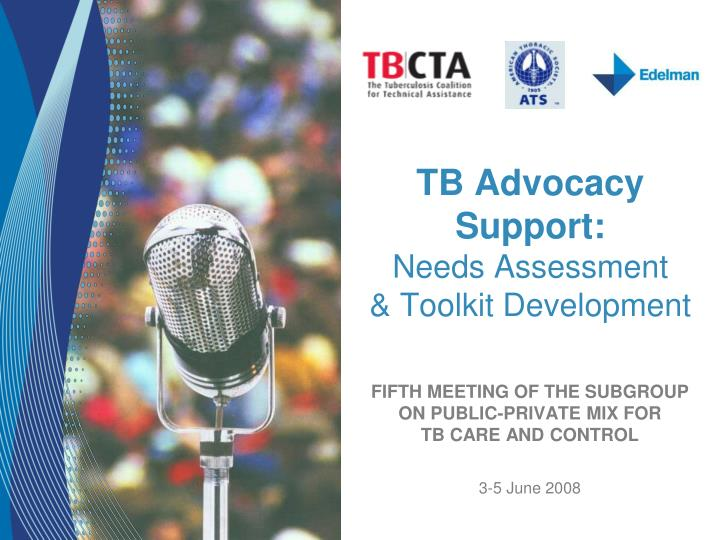 tb advocacy support needs assessment toolkit development n.