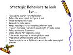 strategic behaviors to look for