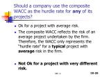 should a company use the composite wacc as the hurdle rate for any of its projects