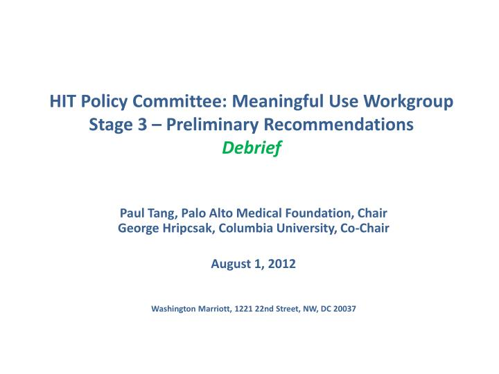 hit policy committee meaningful use workgroup stage 3 preliminary recommendations debrief n.
