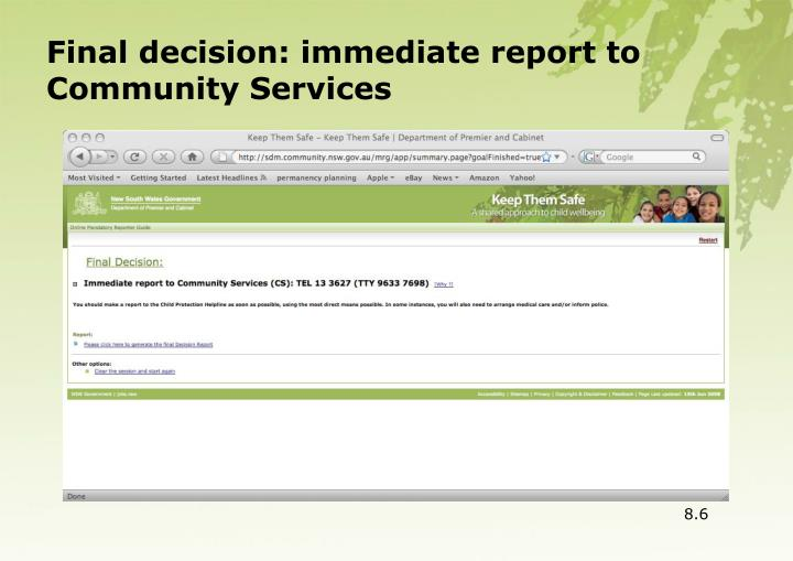 Final decision: immediate report to Community Services