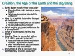 creation the age of the earth and the big bang