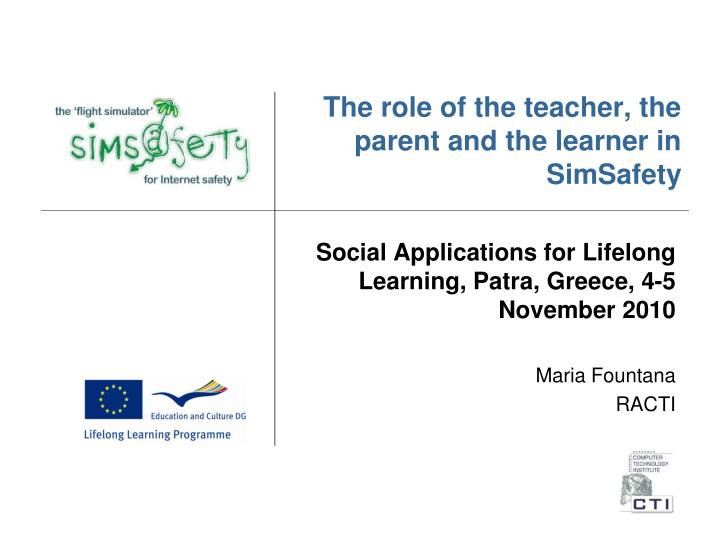 the role of the teacher the parent and the learner in simsafety n.