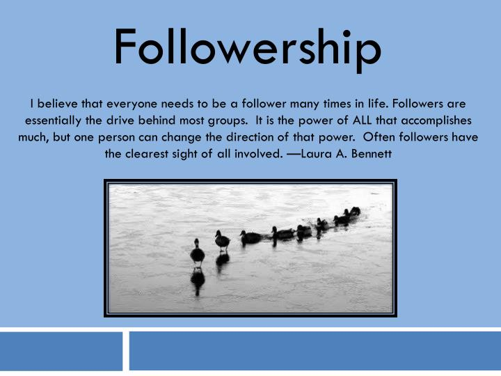 the relationship between leadership and followership Course units: introduction to leadership, leadership theories, and leadership ethics instructors can highlight the importance of followership by emphasizing that (a) leaders and followers have an interdependent relationship, (b) followers are.