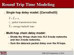 round trip time modeling