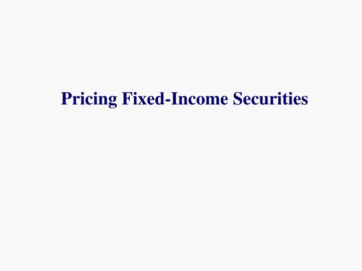 pricing fixed income securities n.