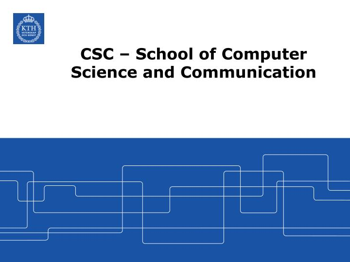 csc school of computer science and communication n.