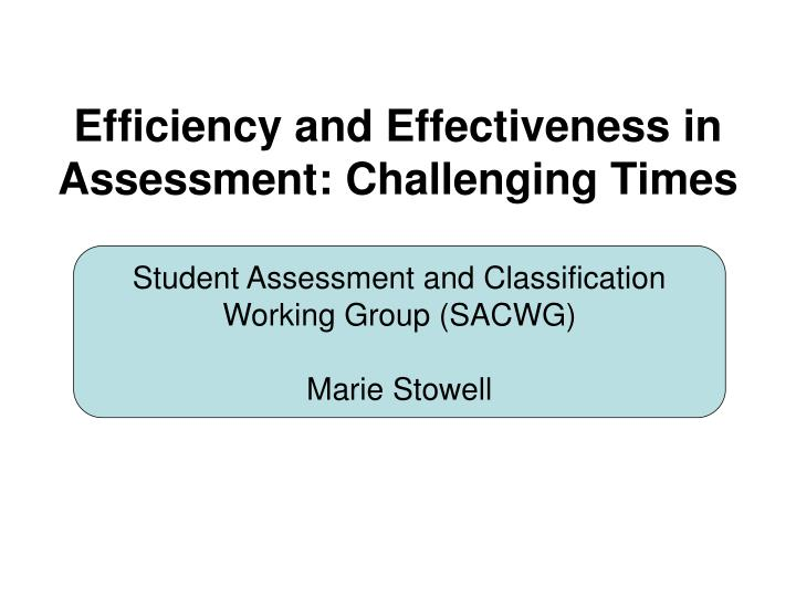 efficiency and effectiveness in assessment challenging times n.