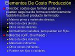 elementos de costo producci n