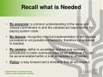 recall what is needed