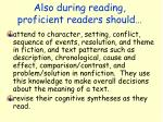 also during reading proficient readers should
