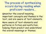 the process of synthesizing occurs during reading when proficient readers