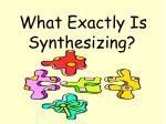 what exactly is synthesizing