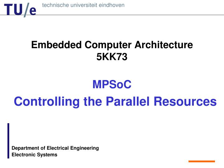 embedded computer architecture 5kk73 mpsoc n.