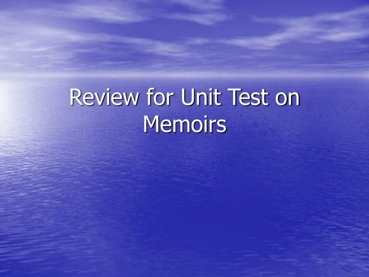 review for unit test on memoirs n.