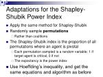 adaptations for the shapley shubik power index