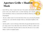 aperture grille v shadow mask