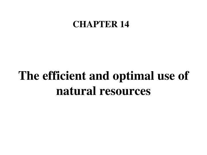 the efficient and optimal use of natural resources n.
