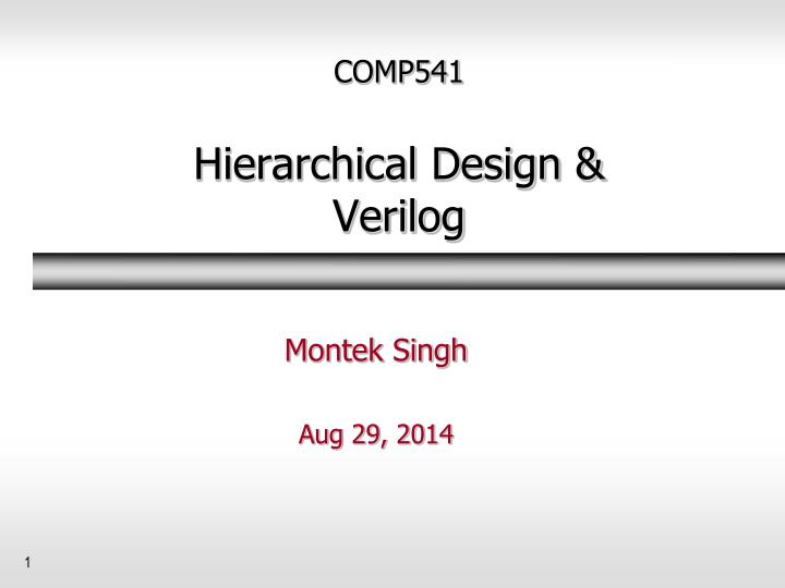 comp541 hierarchical design verilog n.