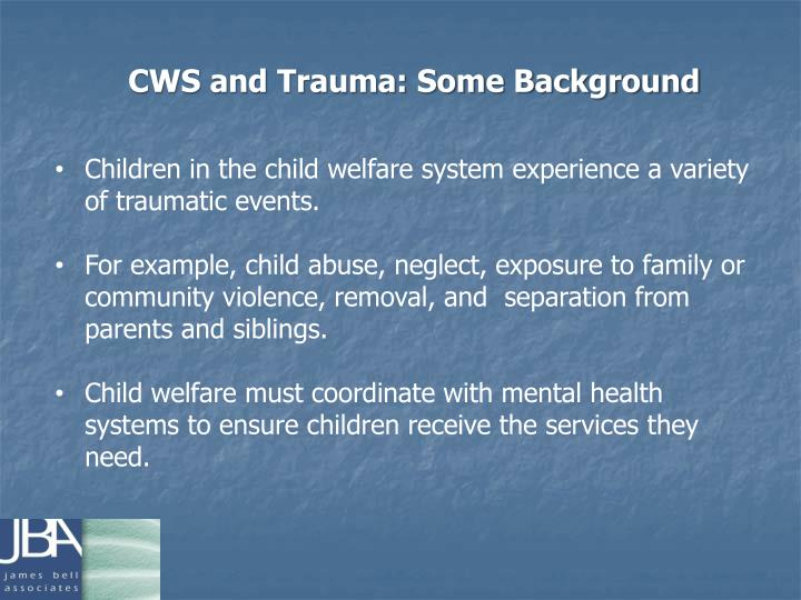CWS and Trauma: Some Background