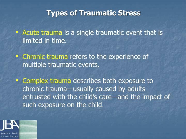 Types of Traumatic Stress