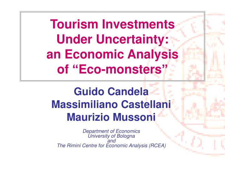 tourism investments under uncertainty an economic analysis of eco monsters n.