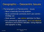 geographic geocentric issues