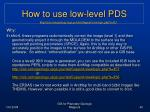 how to use low level pds1