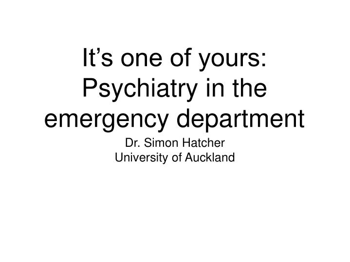 it s one of yours psychiatry in the emergency department n.