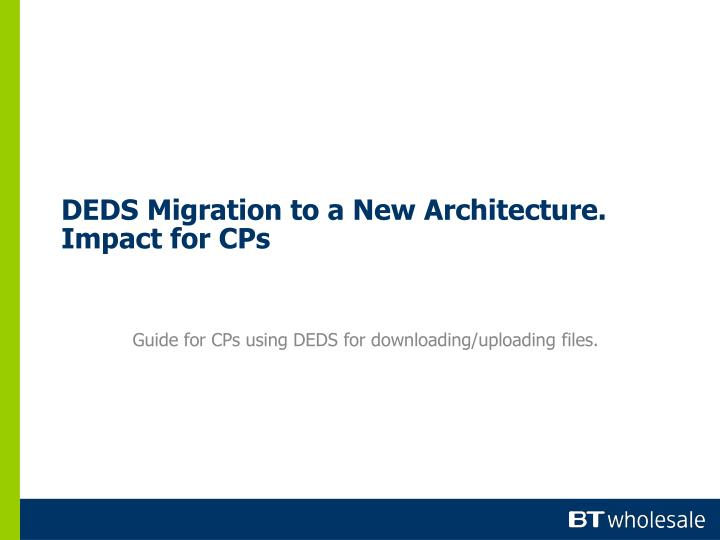 Deds migration to a new architecture impact for cps