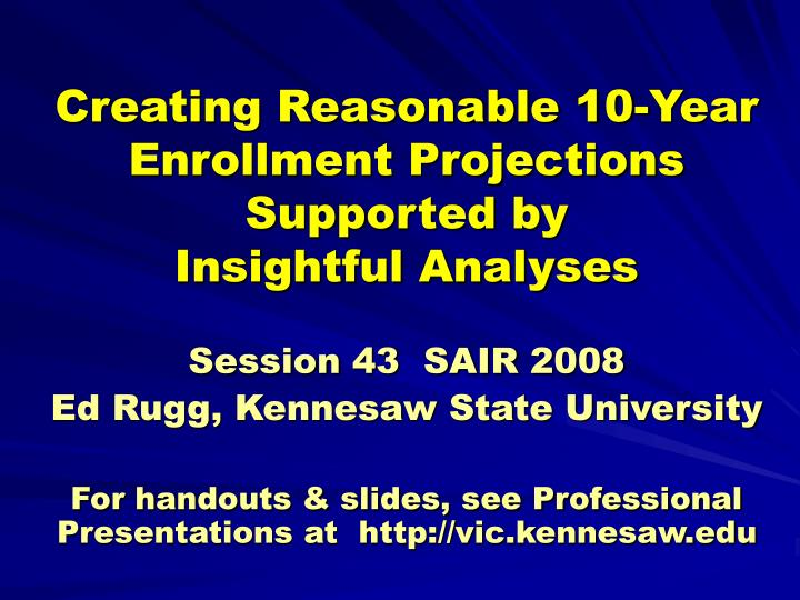 creating reasonable 10 year enrollment projections supported by insightful analyses n.