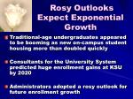 rosy outlooks expect exponential growth