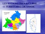 les regions paca corse 11 territoires de sante