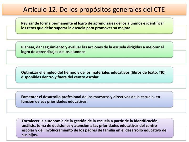 Artículo 12. De los propósitos generales del CTE