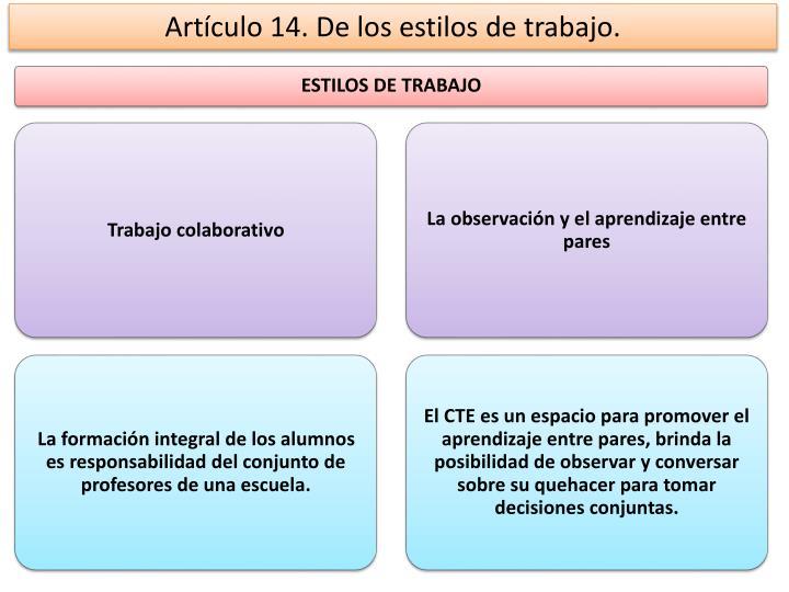 Artículo 14. De los estilos de trabajo.