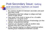 post secondary issue getting post secondary teachers on board