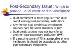 post secondary issue which to provide dual credit or dual enrollment