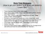 work time strategies how to get your student to sit down and attend to a work task